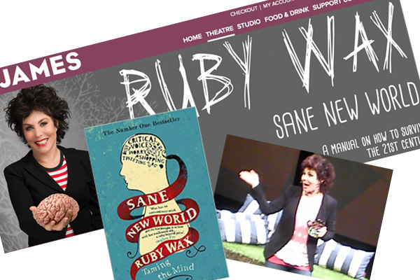 "Ruby Wax, ""Sane New World"""